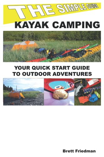 The Simple Guide To Kayak Camping