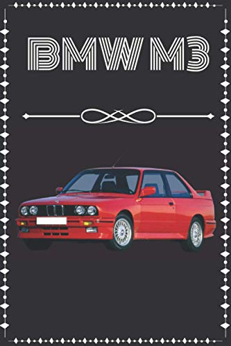 BMW M3: Carnet pour les passionnés de la BMW M3| Cadeau original | format A5 | 120 pages