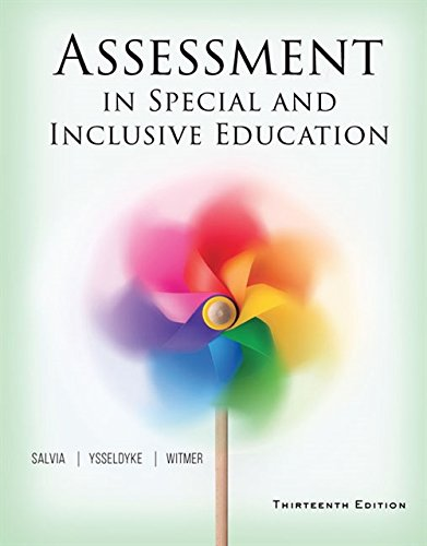 Compare Textbook Prices for Assessment in Special and Inclusive Education 13 Edition ISBN 9781305642355 by Salvia, John,Ysseldyke, James,Witmer, Sara