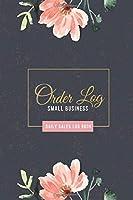 "Order Log: Sales Daily Log Book for Small Businesses, Online businesses, Customer Order Tracker, Purchase Order Log (Pocket Size) 6"" x 9"""