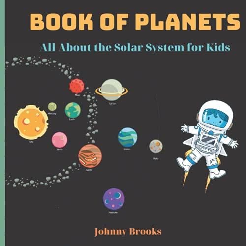 Book of Planets: All About the Solar System for Kids