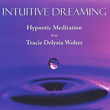 Intuitive Dreaming: Hypnotic Meditation