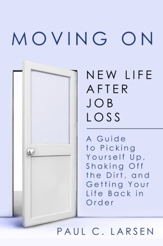 Moving On: New Life After Job Loss