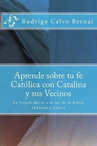 Aprende sobre tu fe Católica con Catalina y sus vecinos: La Virgen María a Luz de la Biblia (Apologética Fácil nº 2)