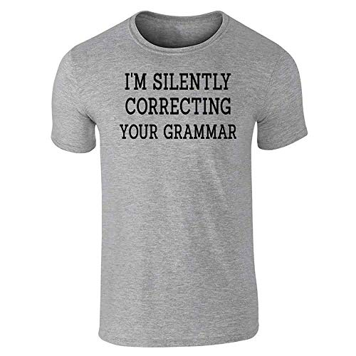 Pop Threads Im Silently Correcting Your Grammar Funny Gray L Graphic Tee T-Shirt for Men