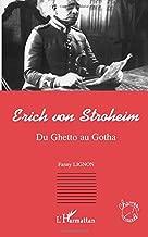 ERICH VON STROHEIM: Du Ghetto au Gotha (Collection Champs visuels) (French Edition)