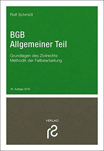 BGB Allgemeiner Teil: Grundlagen des Zivilrechts; Methodik der Fallbearbeitung