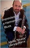 Improvisação e Harmonia no Blues: Ideias 'bluesy' para guitarra (Portuguese Edition)