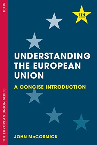 Compare Textbook Prices for Understanding the European Union: A Concise Introduction The European Union Series 7th ed. 2017 Edition ISBN 9781137606259 by McCormick, John