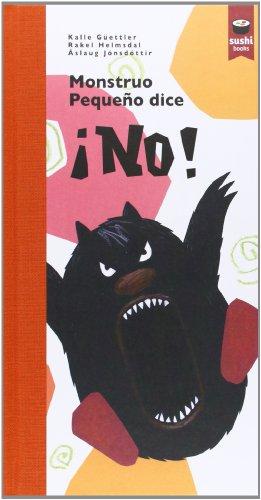 Monstruo Pequeño Dice ¡No! (SUSHI BOOKS CASTELLANO)