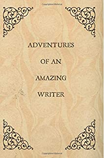Adventures of an amazing Writer: Gifts for a writer, Notebook, Journal,6x9,writing,college ruled,unique,funny,presents,Christmas,Birthday,vintage book cover design,
