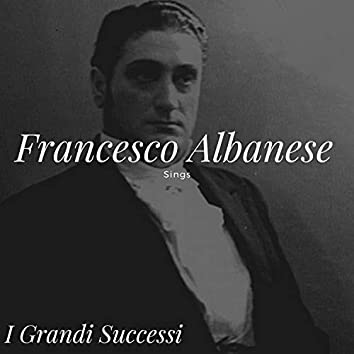 Francesco Albanese Sings - I Grandi Successi