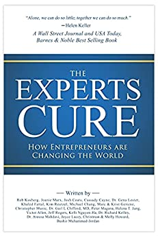 The Experts Cure: How Entrepreneurs Are Changing the World