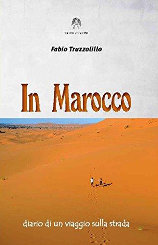 In Marocco. Diario di un viaggio sulla strada