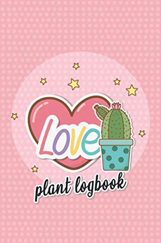 Love - Plant Logbook: Classify, catalog and keep record of your home and garden plants (Indoor or Outdoor) with this cute Kawaii Plant Log Book and ... 60 Pages - Pocket Size, Easy to Carry Around!