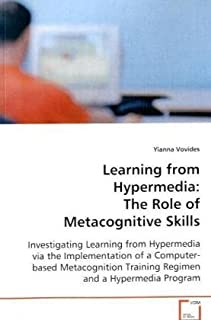 Learning from Hypermedia: The Role of Metacognitive Skills