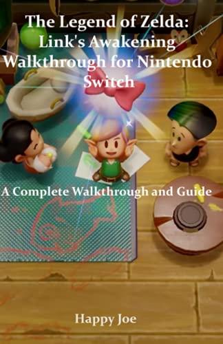 The Legend of Zelda: Link's Awakening Walkthrough for Nintendo Switch: A Complete Walkthrough and Guide