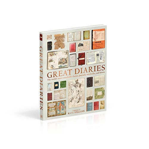 Great Diaries: The world's most remarkable diaries, journals, notebooks, and letters
