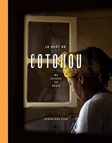 Le goût de Cotonou - Ma cuisine du Bénin