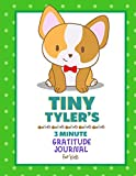 Tiny Tyler's 3 Minute Gratitude Journal (3 Minute Gratitude Journals for Kids)