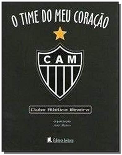 O Time do Meu Coração - Clube Atlético Mineiro