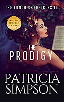 Prodigy (The Londo Chronicles Book 3) by [Patricia Simpson]