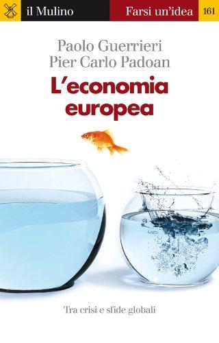 L'economia europea (Farsi un'idea Vol. 161)