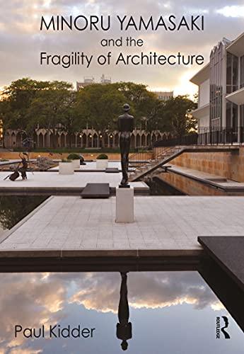 Minoru Yamasaki and the Fragility of Architecture (English Edition)