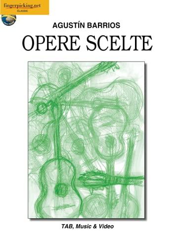 Agustin Barrios: Opere Scelte: Video on Line (Italiano, English, Français, Español, Deutsch) (Classica)
