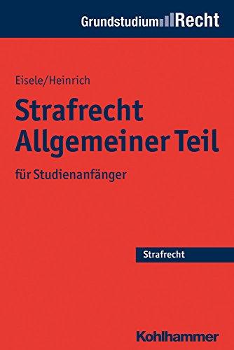 Strafrecht Allgemeiner Teil: für Studienanfänger (Grundstudium Recht)