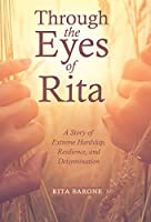 Through the Eyes of Rita: A Story of Extreme Hardship, Resilience, and Determination