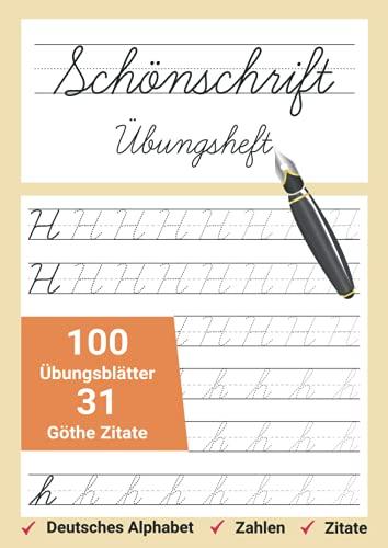 Schönschrift Übungsheft 100 Übungsblätter 31 Göthe Zitate: Für Erwachsene in Din A4 mit Zitaten zum nachschreiben.