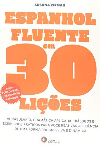 Espanhol fluente em 30 lições (2): Vocabulário, Gramática Aplicada, Diálogos e Exercícios Práticos Para Você Reativar a Fluência de uma Forma Progressiva e Dinâmica