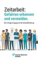 Zeitarbeit: Gefahren erkennen und vermeiden.: Der richtige Umgang mit der Subsidiaerhaftung