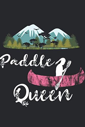 Paddle Queen Paddler Königin Kajak Kanu Fahrer: Notizbuch A5 Liniert 120 Seiten Cooles Kanu Fahrer Geschenk für Kajak Fahrer Geschenkidee Notizheft