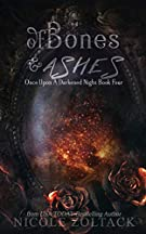 Of Bones and Ashes (Once Upon a Darkened Night) (Volume 4)