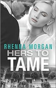 Hers to Tame: A Mafia Romance (NOLA Knights Book 2) by [Rhenna Morgan]