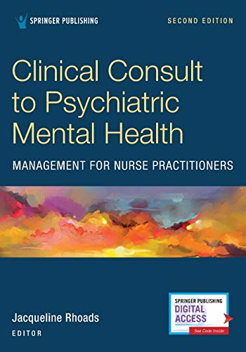 Compare Textbook Prices for Clinical Consult to Psychiatric Mental Health Management for Nurse Practitioners, Second Edition – A Convenient, Practical, and Portable Guide of the Major DSM-5 Disorders 2 Edition ISBN 9780826161833 by Rhoads PhD  ACNP-BC  ANP-C  PMHNP-BE  CNL-C  FAANP, Jacqueline