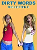 Dirty Words: The Letter C