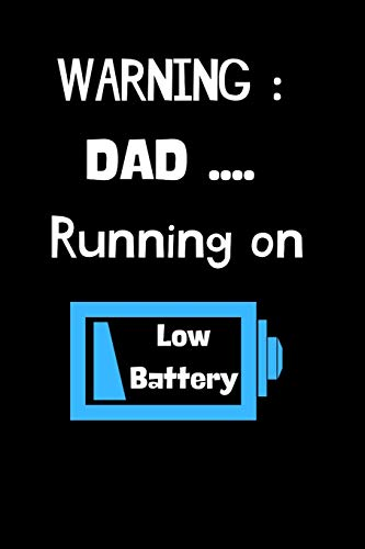 WARNING: Dad ... Running on Low Battery: Running Log Book Undated. Training Record Journal. Fun Gift For Runners, Coaches and Fathers.