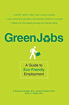 Green Jobs: A Guide to Eco-Friendly Employment by [A. Bronwyn Llewellyn , James P Hendrix]