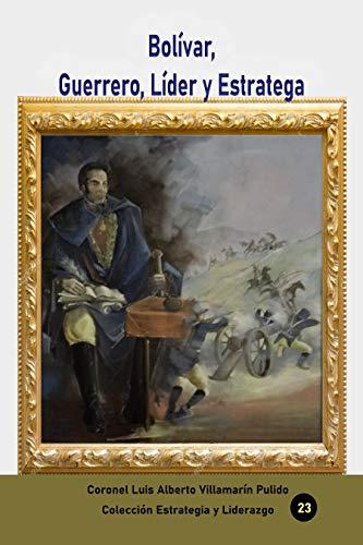 Bolívar, Guerrero, Líder y Estratega (Estrategia y