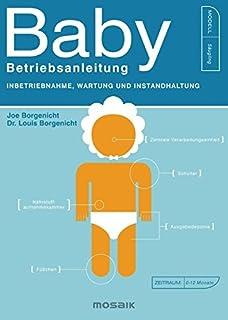 Baby - Betriebsanleitung: Inbetriebnahme, Wartung und Instan