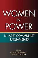 Women in Power in Post-Communist Parliaments