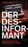 Der Desinformant: Erinnerungen eines DDR-Geheimdienstlers