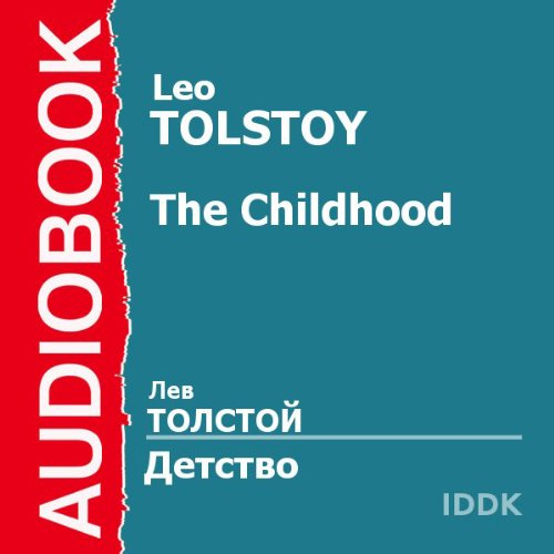 Childhood [Russian Edition]                   By:                                                                                                                                 Leo Tolstoy                               Narrated by:                                                                                                                                 Piotr Korshunkov                      Length: 3 hrs and 7 mins     1 rating     Overall 5.0