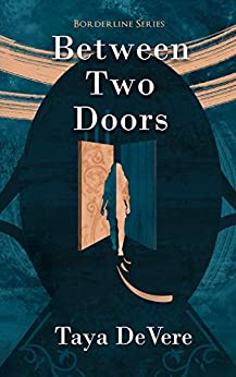 Between Two Doors: A Gripping Narrative Biography (Borderline Book 1) by [Taya DeVere, Becky Stephens]