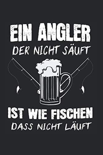 Ein Angler Der Nicht Säuft Ist Wie Fischen Dass Nicht Läuft: Angeln Bier & Angler Notizbuch 6\'x9\' Angelrute Geschenk für Karpfen & Angelhaken