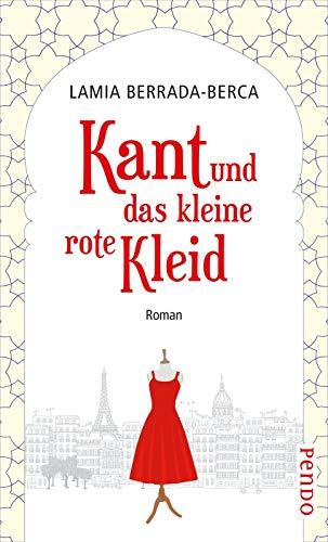 Kant und das kleine rote Kleid: Roman