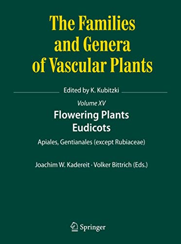Flowering Plants. Eudicots: Apiales, Gentianales (except Rubiaceae) (The Families and Genera of Vascular Plants (15), Band 15)